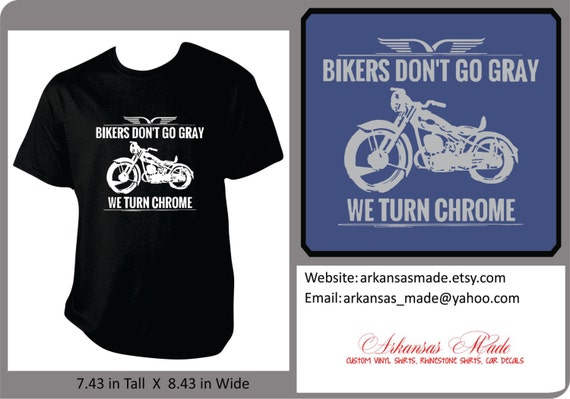 Items Similar To Bikers Dont Go Gray We Turn Chrome With Motorcycle Custom Shirt Biker Shirt Motorcycle Shirts Gifts For Him On Etsy