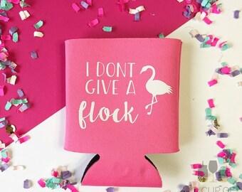 I Don't Give A Flock//Flamingo//Beverage Cooler//Can Cooler