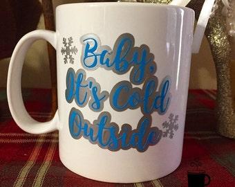 Baby It's Cold Outside // Vinyl Coffee Mug