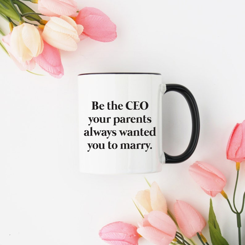 Be the CEO Your Parents Always Wanted You to Marry  Black Serif Font