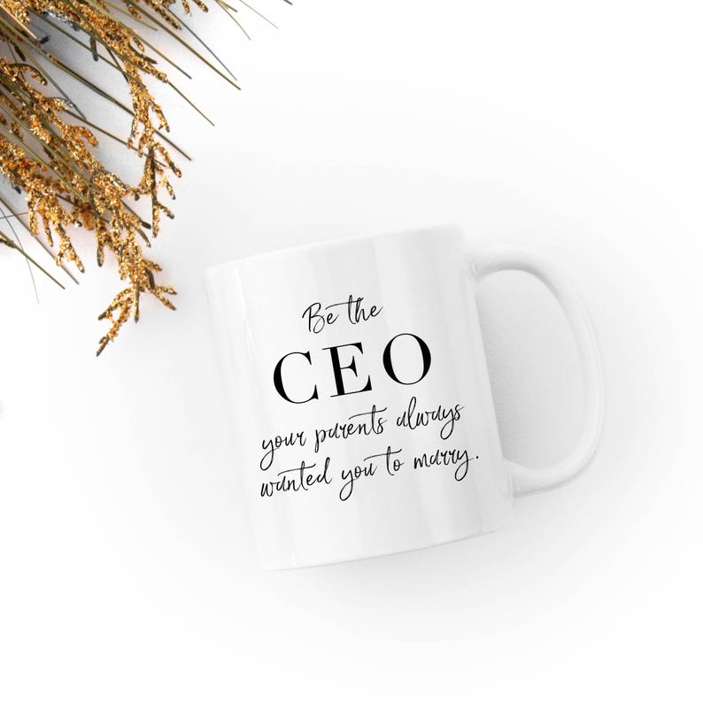 Be the CEO Your Parents Always Wanted You to Marry  Coffee image 0