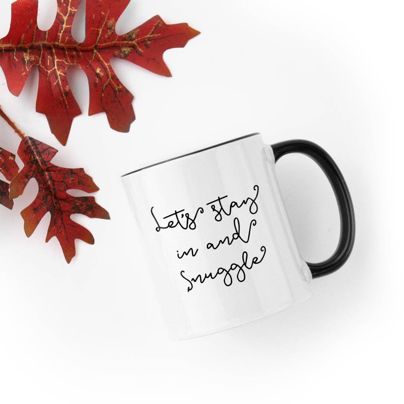 Let's Stay In and Snuggle  11 fl oz. Coffee Mug image 0
