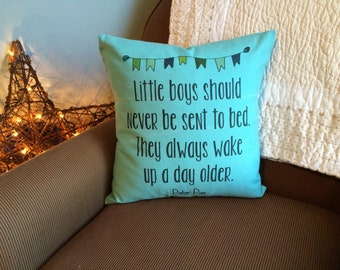 """Peter Pan , Little Boys Should Never Be Sent to Bed, Nursery, Childs room decor, 17"""" Envelope Pillow"""
