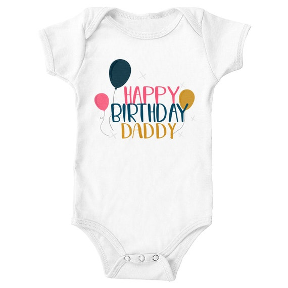 Happy Birthday Daddy Bodysuit Outfit Gifts For New