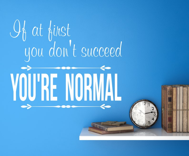 If at first you don't succeed you're normal teacher image 0