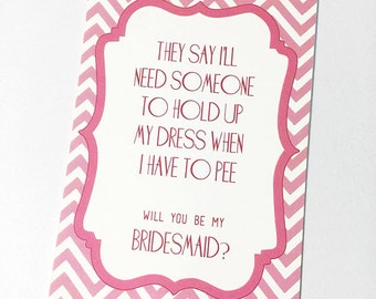 Will You Be My Bridesmaid Wedding Card -  Pink Wedding Card - Hold Dress While I Pee Card - With or Without Envelope