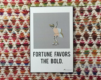 11x17 Poster - Fortune Favors the Bold
