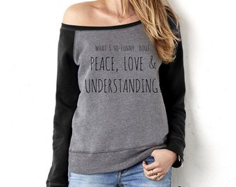 6f333cfe54aa Whats so funny 'bout PEACE LOVE and UNDERSTANDING Sweatshirt Off the  Shoulder Shirt Winter Cozy