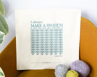 "Screen printed Tote Bag ""I always make a swatch"" -  ( sac à tricot sérigraphié ""make a swatch"" )"