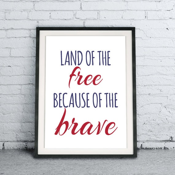 Printable Quote Art Download Diy Land Of The Free Because Of Etsy