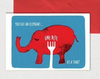 You Eat an Elephant One Bite at a Time, humour, motivation, productivity, small steps, animal, greeting card