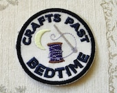 Crafting merit embroidered iron on patch: Crafts past Bedtime.