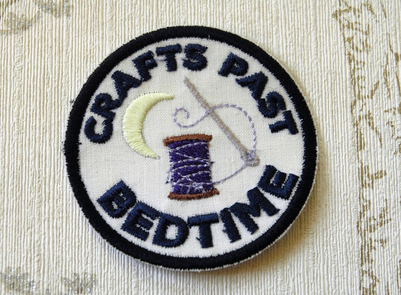 Crafting merit embroidered iron on patch: Crafts past Bedtime. image 0