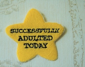 Gold star adulting embroidered iron on patch: Successfully Adulted Today.