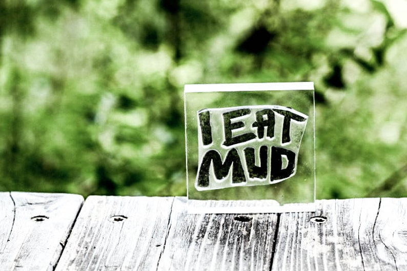 I Eat Mud Rubber Stamp Hand Lettered I eat Mud Stamp Southern Rubber Stamp