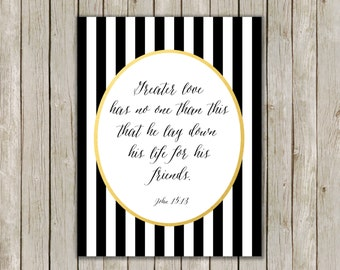 4x6 Greater Love Hath No Man Bible Printable, John 15:13, Printable Art,  Christian Art, Religious Quote, Poster, Instant Digital Download