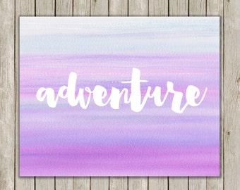 8x10 Adventure Printable Art, Watercolor Adventure Art Print, Typography Print, Typography Poster, Wall Art, Home Decor, Instant Download