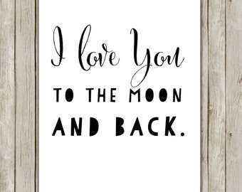 8x10 I Love You To The Moon and Back Print  // I Love You Typography Print // Nursery Wall Art // Nursery Decor // Instant Digital Download