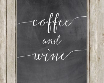 8x10 Coffee and Wine Art Print, Chalkboard Art Printable, Coffee Poster, Kitchen Printable Art, Coffee Printable, Instant Digital Download