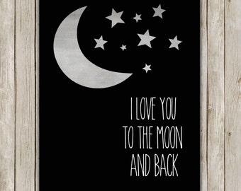8x10 I Love You To The Moon and Back Print, I Love You Print, Poster, Black Nursery Wall Art, Nursery Decor, Instant Digital Download