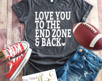 c72572d2 Love You To The Endzone and Back Shirt - Football Shirt ~ Football Mom Tee  ~ Football shirts ~ Football Mom Shirts ~ Grunge Football