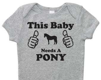 This Baby Needs A Pony One Piece Bodysuit for Boys and Girls - Gray or Pink