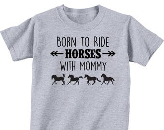 Born to Ride Horses With Mommy Toddler T-Shirt - Gray, Pink, or Navy