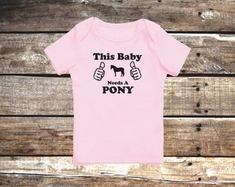This Baby Needs A Pony! Infant Horse T-Shirt, Pink or Blue