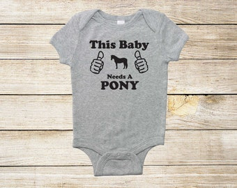 This Baby Needs A Pony! Baby Horse Bodysuit, Baby Shower Gift for Infant Boys, Girls, and Surprises - Equestrian Clothing - Horse Clothes
