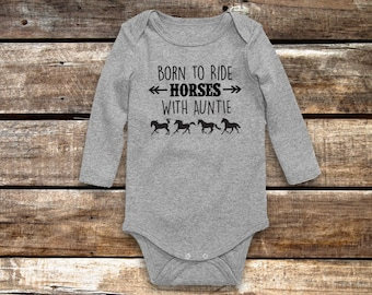 Born to Ride Horses WITH AUNTIE Baby Bodysuit, Long or Short Sleeve, Infant Baby Shower Gift for Girls Boys or Surprise, Equestrian Clothing