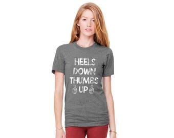 Heels Down Thumbs Up Unisex T-Shirt