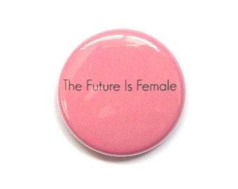 The Future Is Female, Feminist Button, Feminist Pinback, Feminist Pin, Feminism