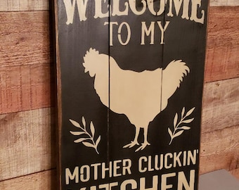 Welcome To My Mother Cluckinu0027 Kitchen Farmhouse Sign Country Wall Sign Rooster  Decor Sign