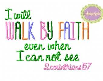 """Bible Verse """"I Will Walk By Faith Even When I Can Not See"""" 2 Corinthians 57 Machine Embroidery  Design"""