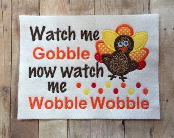 Turkey Gobble Wobble Shirt-  Thanksgiving Shirt - embroidered shirt -