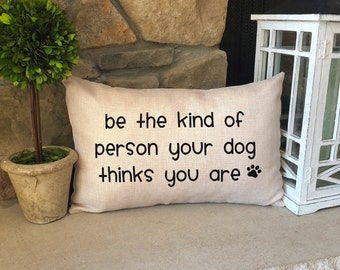 Throw Pillow / Gift for Dog Lover / Funny Dog Saying / Pet Owner Gift / Pillows with Sayings / Farmhouse Decor / Dog Pillows