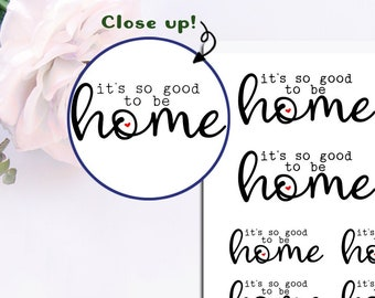 So Good To Be Home Planner Stickers! Perfect for all size planners!