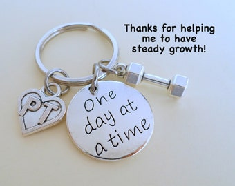Physical Therapist Appreciation Gift, Keychain Gift for PT, PT Gift, Thank You Gift for Physical Therapist Staff, Weight & One Day At a Time