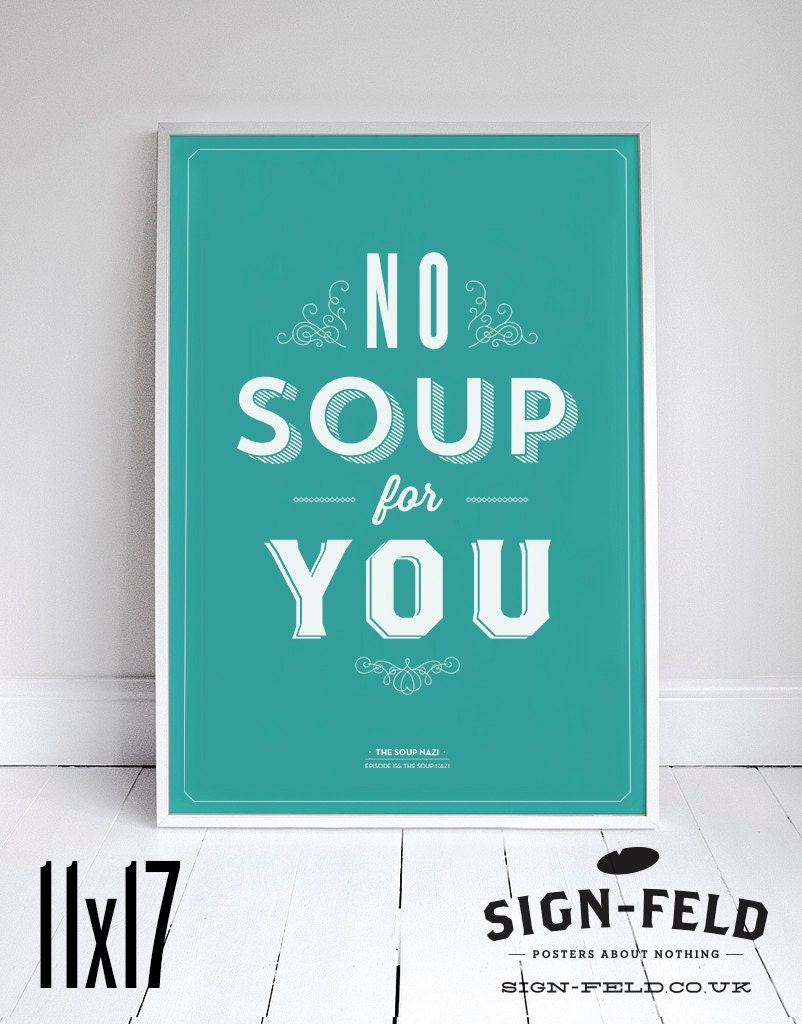 No Soup For You Kitchen Poster Seinfeld Quote Print 11 x