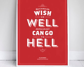 Here's to those who wish us well Poster - Seinfeld Quote Print - Vintage Typography - 11 x 17 // 18 x 24 // 24 x 36