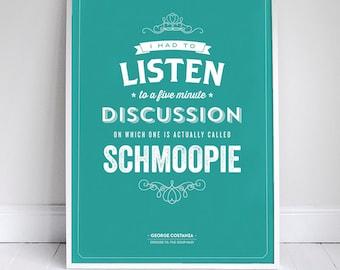 Schmoopie Poster - Seinfeld Quote Print - Vintage Retro Typography - Signfeld - 11 x 17 // 18 x 24 // 24 x 36
