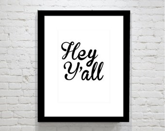 Hey Y'all - Southern sayings - Typography Art Print  - 11 x 14 in. or 12 x 18 in.
