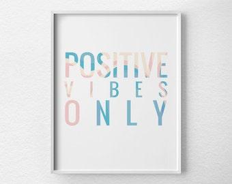Inspirational Quote, Inspirational Print, Inspirational Art, Positive Vibes Only, Motivational Print, Motivational Poster, 0201