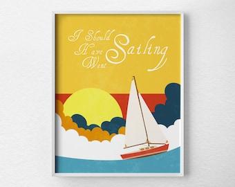 Sailing Print, Sailing Art, Sailing Gift, Sailboat Art, Sailing Decor, Sailboat Art, Nautical Print, Nautical Decor, Typography Poster, 0112