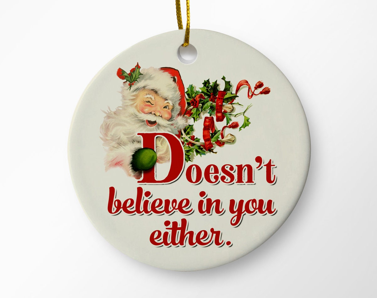Funny Santa Christmas Ornament Santa Doesn\'t Believe in | Etsy