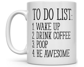 Funny Coffee Mug, Unique Coffee Mug, Funny Mug, Quote Mug, Inspirational Mug, Motivational Mug, Fun Mugs, Funny Gift, To Do List Poop Mug