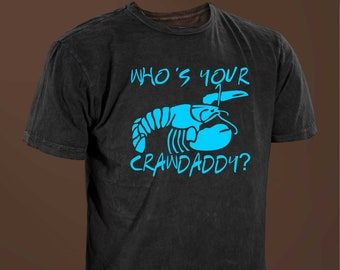 b44f1b8e Who's Your Crawdaddy Cajun Foodie Crawfish Funny T-shirt.