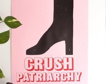 Crush Patriarchy screenprint silkscreen print poster