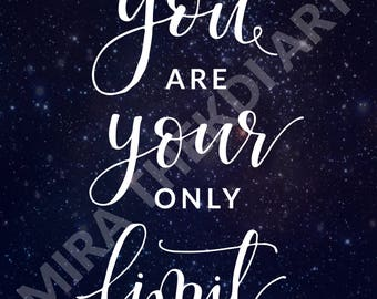 """Print - """"You Are Your Only Limit"""""""