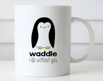 Funny Coffee Mug I Miss You Quote Mugs Penguin Pun Waddle I Do Without You Goodbye Farewell Gift Cute For Her Him Leaving Moving Going Away